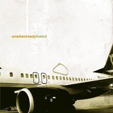Fueled - CD Audio di Onwhenready