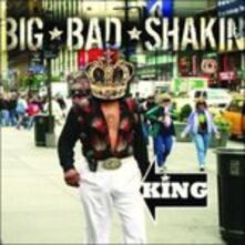 King - CD Audio di Big Bad Shakin'