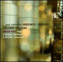 ... pour clarinette - CD Audio di Claude Debussy,Paul Hindemith,Francis Poulenc,Manfred Trojahn,Sharon Kam