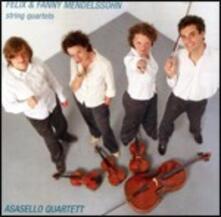 Quartetti per archi op.12, op.13 / Quartetto per archi - CD Audio di Felix Mendelssohn-Bartholdy,Fanny Mendelssohn-Hensel,Asasello Quartet