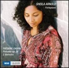 Preludi - Ballate n.1, n.4 - CD Audio di Fryderyk Franciszek Chopin,Scheila Arnold