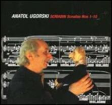 Sonate per pianoforte complete - CD Audio di Alexander Nikolayevich Scriabin,Anatol Ugorski