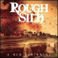 A New Beginning - CD Audio di Rough Silk