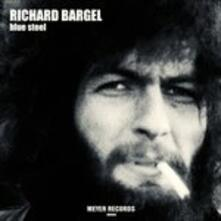 Blue Steel - CD Audio di Richard Bargel