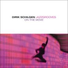 On the Move - CD Audio di Dirik Schilgen