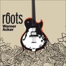 Roots - CD Audio di Werner Acker