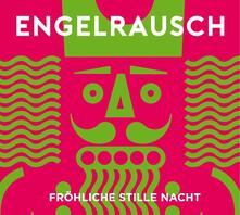 Frohliche Stille Nacht - CD Audio di Engelrausch
