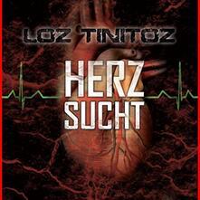 Herz Sucht - CD Audio di Loz Tinitoz