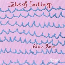 Tales of Sailing - CD Audio di Alice Rose