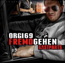 Fremdgehen (Gastparts) - CD Audio di Orgi 69