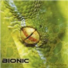 Close to Nature - CD Audio di Bionic