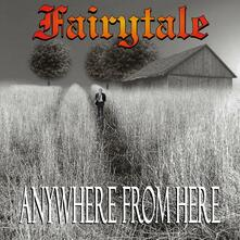 Anywhere from Here - CD Audio di Fairytale