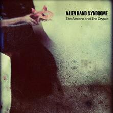 Sincere and the Cryptic - CD Audio di Alien Hand Syndrome