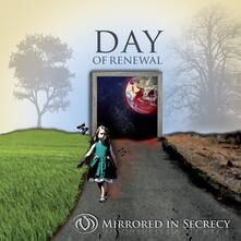 Day of Renewal - CD Audio di Mirrored in Secrecy
