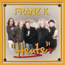 Heute - CD Audio di Franz K.