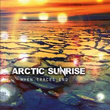When Traces End - CD Audio di Arctic Sunrise