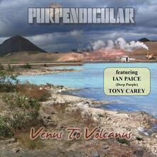 Venus to Volcanus - CD Audio di Purpendicular