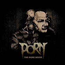The Ogre Inside - CD Audio di Porn