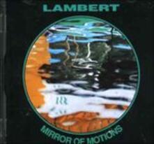 Mirror of Motions - CD Audio di Lambert