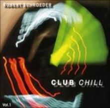 Club Chill vol.1 - CD Audio di Robert Schroeder