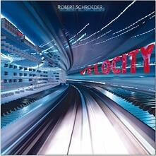 Velocity - CD Audio di Robert Schroeder