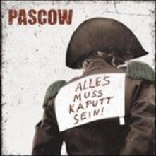 Alles Muss Kaputt Sein - CD Audio di Pascow