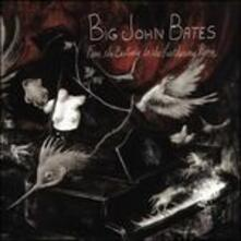 From the Bestiary to - CD Audio di Big John Bates