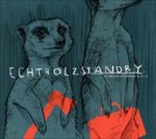Echtholzstandby - CD Audio di Schreng Schreng & La La