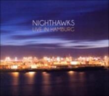 Live in Hamburg - CD Audio + DVD di Nighthawks