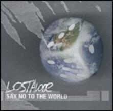 Say No to the World - CD Audio di Lostalone
