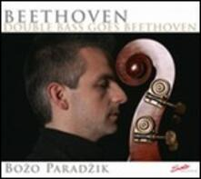 Double Bass Goes Beethoven - CD Audio di Ludwig van Beethoven