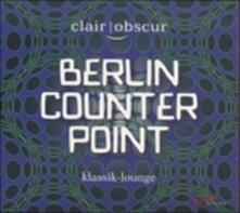 Berlin Counterpoint. Musica per quartetto di sassofoni - CD Audio di Clair-Obscur Saxophonquartett