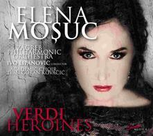 Heroines - CD Audio di Giuseppe Verdi,Elena Mosuc