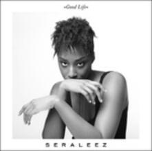 Good Life - CD Audio di Seraleez