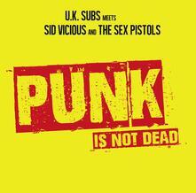 Punk Is Not Dead. UK Subs meets Sid Vicious and Sex Pistols - Vinile LP di Sex Pistols,UK Subs