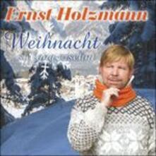 Weihnacht so Lang Ersehnt - CD Audio di Ernst Holzmann