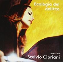 Ecologia Del Delitto (Colonna Sonora) - CD Audio di Stelvio Cipriani