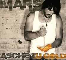 Asche Zu Gold - CD Audio di Mars