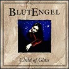 Child of Glass - CD Audio di Blutengel