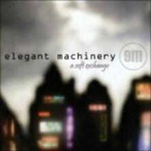 A Soft Exchange - CD Audio di Elegant Machinery