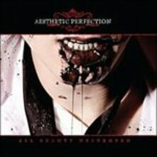 All Beauty Destroyed - CD Audio di Aesthetic Perfection