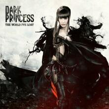 World I've Lost - CD Audio di Dark Princess