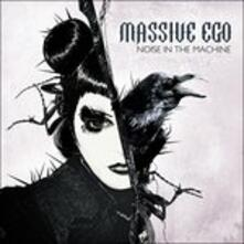 Noise in the Machine - CD Audio Singolo di Massive Ego