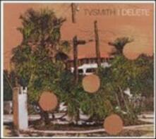 I Delete - CD Audio di TV Smith