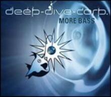 More Bass (Digipack) - CD Audio di Deep Dive Corporation