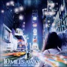 Right Here, Right Now - CD Audio di 10 Miles Away
