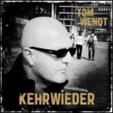 Kehrwieder - CD Audio di Tom Wendt