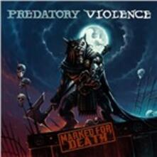 Marked for Death - CD Audio di Predatory Violence