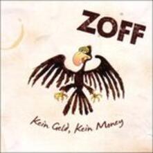 Kein Geld Kein Money - CD Audio di Zoff