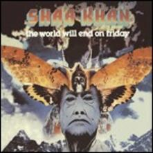The World Will End on Friday - CD Audio di Shaa Khan